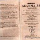 Libros antiguos: GRAMMAIRE FRANCAISE SUR UN PLAN TRES METHODIQUE POR PAR M. NOEL Y CHAPSAL AÑO 1864. Lote 25383209