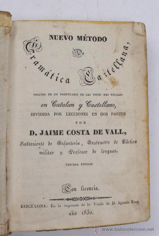 NUEVO MÉTODO DE GRAMÁTICA CASTELLANA, JAIME COSTA DE VALL. AÑO 1830. 15,5 X 11 CM. (Libros Antiguos, Raros y Curiosos - Ciencias, Manuales y Oficios - Otros)