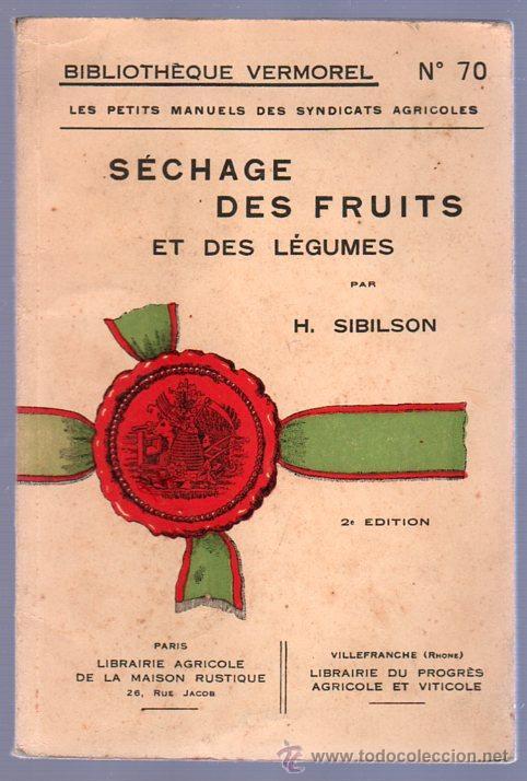 SECHAGE DES FRUITS ET DES LEGUMES POR H.SIBILON (Libros Antiguos, Raros y Curiosos - Cocina y Gastronomía)