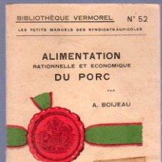 Libros antiguos: ALIMENTATION RATIONNELLE ET ECONOMIQUE DU PORC POR A. BOIJEAU. Lote 25405661