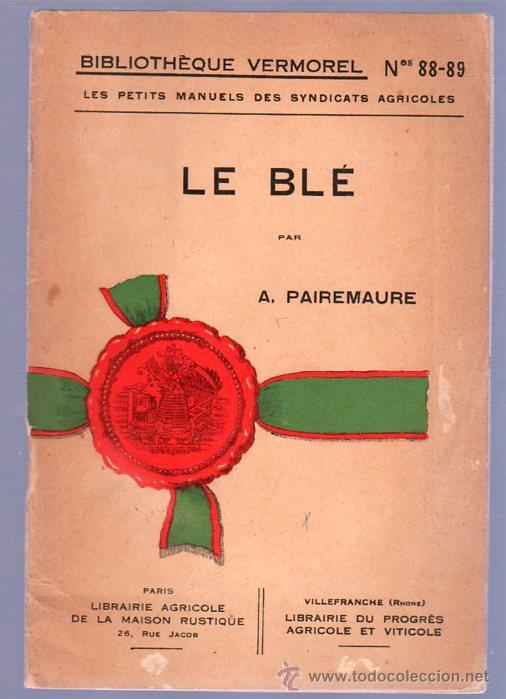 LE BLE POR A. PAIREMAURE (Libros Antiguos, Raros y Curiosos - Cocina y Gastronomía)