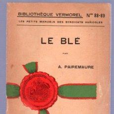Libros antiguos: LE BLE POR A. PAIREMAURE. Lote 25405757