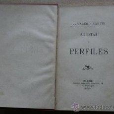 Libros antiguos: SILUETAS Y PERFILES. VALERO MARTÍN (J.). Lote 25435218