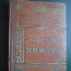 Libros antiguos: EL ÚLTIMO ROMANO/ LA GRATITUD DE UN PINTOR/ EL CUÁQUERO Y EL LADRÓN/ LA MALETA DEL ACTOR TRÁGIC.1909. Lote 25502962