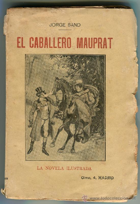 EL CABALLERO MAUPRAT, JORGE SAND. LA NOVELA ILUSTRADA (Libros antiguos (hasta 1936), raros y curiosos - Literatura - Narrativa - Otros)