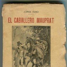Libros antiguos: EL CABALLERO MAUPRAT, JORGE SAND. LA NOVELA ILUSTRADA. Lote 26906842