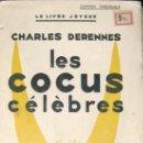 Libros antiguos: CHARLES DERENNES. LES COCUS CÉLÈBRES. 1ª ED. 1927. FIRMADO Y NUMERADO.. Lote 26921852