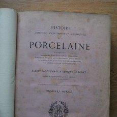 Libros antiguos: HISTOIRE ARTISTIQUE, INDUSTRIELLE ET COMMERCIALE DE LA PORCELAINE, ACCOMPAGNÉE DE RECHERCHES SUR.... Lote 25549265