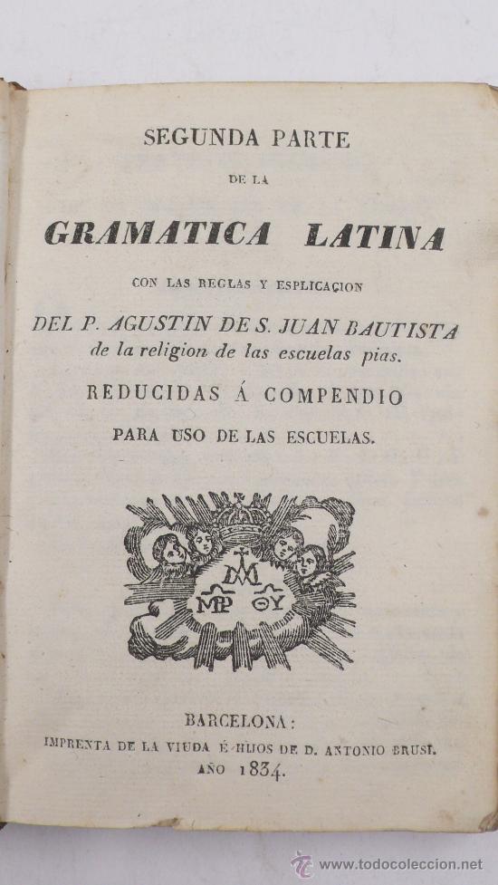 SEGUNDA PARTE DE LA GRAMÁTICA LATINA, BARCELONA 1834. 15X10 CM. (Libros Antiguos, Raros y Curiosos - Ciencias, Manuales y Oficios - Otros)