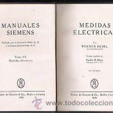 Libros antiguos: MEDIDAS ELECTRICAS -MANUALES SIEMENS TOMO VI. Lote 26957171
