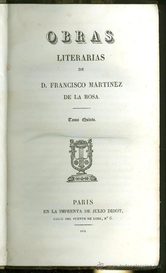 OBRAS LITERARIAS. D. FRANCISCO MARTINEZ DE LA ROSA. 1830. (Libros Antiguos, Raros y Curiosos - Literatura - Otros)