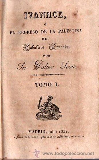 IVANHOE. REGRESO A PALESTINA - WALTER SCOTT 1831 TOMO I DE UN CLASICO (Alte, seltene und kuriose Bücher - Literatur - Andere Literatur)