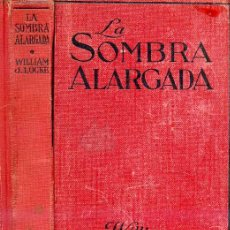 Libros antiguos: WILLIAM J. LOCKE : LA SOMBRA ALARGADA (1929). Lote 25580277