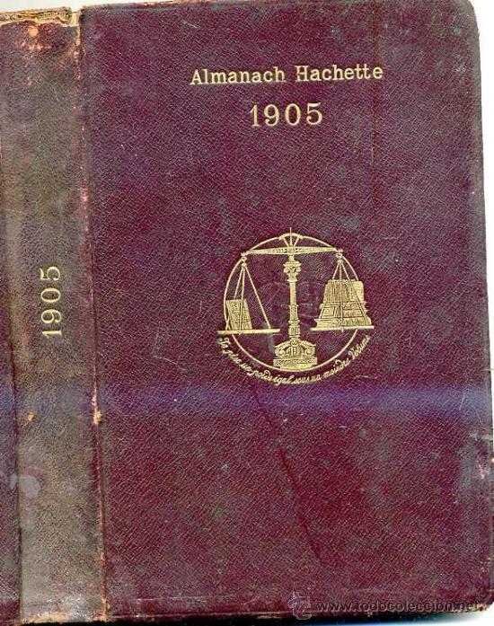 ALMANACH HACHETTE 1905 PETITE ENCYCLOPEDIE POPULAIRE DE LA VIE PRACTIQUE (Libros Antiguos, Raros y Curiosos - Otros Idiomas)