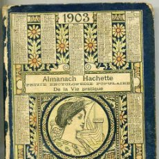 Libros antiguos: ALMANACH HACHETTE 1903 PETITE ENCYCLOPEDIE POPULAIRE DE LA VIE PRACTIQUE. Lote 27325911