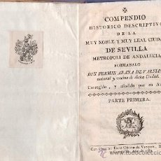 Libros antiguos: COMPENDIO HISTORICO DE LA CIUDAD DE SEVILLA 1789. 2 TOMOS EN 1 SOLO - FERMIN ARANA. Lote 27009037