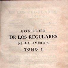 Libros antiguos: GOBIERNO DE LOS REGULARES DE AMERICA. IMPRENTA DE IBARRA 1783. 2 TOMOS. Lote 27076726