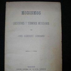 Libros antiguos: LIBRO. MÉXICO. MODISMOS. LOCUCIONES Y TÉRMINOS MEXICANOS. J. SÁNCHEZ SOMOANO. MADRID. 1892.. Lote 25625585