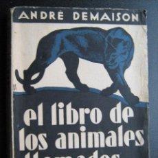 Libros antiguos: EL LIBRO DE LOS ANIMALES LLAMADOS SALVAJES. DEMAISON, ANDRÉ. ESPASA-CALPE. Lote 25653496