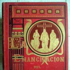 Libros antiguos: LA EMANCIPACION DEL HOMBRE. SALVADOR SAMPERE Y MIQUEL. ED. JAIME SEIX. BARCELONA 1883. 4 PRIMEROS. Lote 25683407