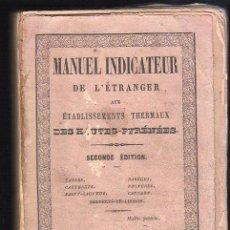 Libros antiguos: MANUEL INDICATEUR DE L'ETRANGER. BALNEARIOS FRANCESES DE LOS PIRINEOS. LIBRO SOBRE TERMALISMO. Lote 27208034