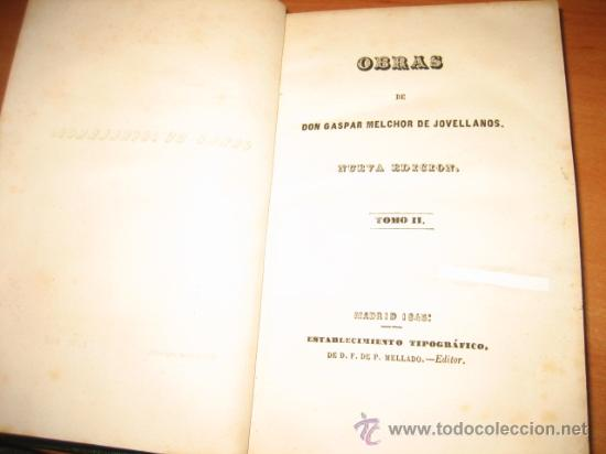 Libros antiguos: OBRAS DE DON GASPAR MELCHOR DE JOVELLANOS TOMO II MADRID 1845 - Foto 3 - 27137841