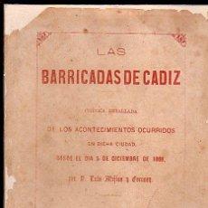 Libros antiguos: LAS BARRICADAS DE CADIZ POR LUIS MEJIAS 1869. LIBRO EXTRAÑO Y MUY BUSCADO. LEER. Lote 27208045