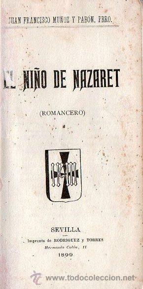 EL NIÑO DE NAZARET. 1899 - SEVILLA, ROMANCERO (Libros Antiguos, Raros y Curiosos - Literatura - Otros)