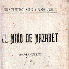 Libros antiguos: EL NIÑO DE NAZARET. 1899 - SEVILLA, ROMANCERO. Lote 25877881