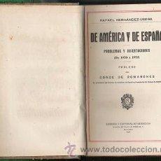 Libros antiguos: DE AMERICA Y DE ESPAÑA-DE 1920-1922-RAFAEL HERNANDEZ USERA-. Lote 27265766