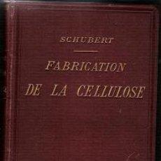 Libros antiguos: TRAITE PRACTIQUE DE LA FRABRICATION DE LA CELLULOSE-MAX SCHUBERT-1893. Lote 27265833