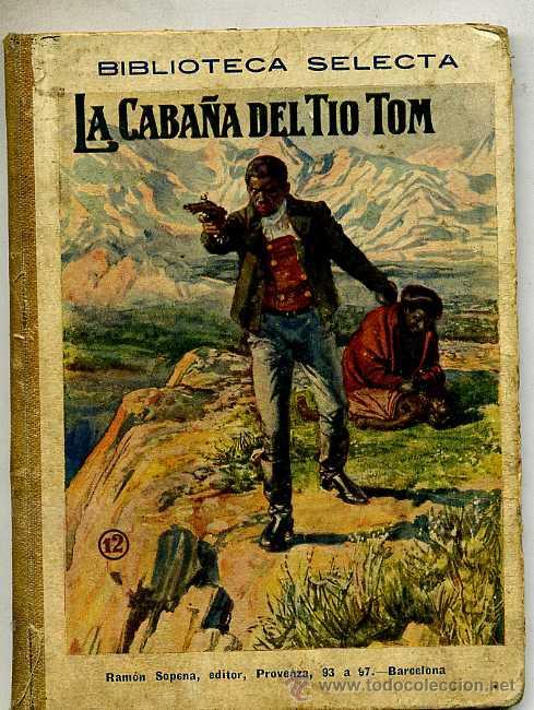 LA CABAÑA DEL TIO TOM (SELECTA SOPENA, 1934) (Libros Antiguos, Raros y Curiosos - Literatura Infantil y Juvenil - Otros)