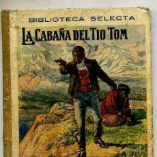 Libros antiguos: LA CABAÑA DEL TIO TOM (SELECTA SOPENA, 1934). Lote 25910645