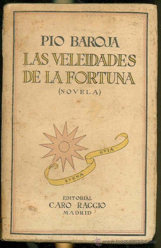 PIO BAROJA. LAS VELEIDADES DE LA FORTUNA. 1926. PRIMERA EDICION. (Libros Antiguos, Raros y Curiosos - Literatura - Otros)