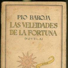 Libros antiguos: PIO BAROJA. LAS VELEIDADES DE LA FORTUNA. 1926. PRIMERA EDICION.. Lote 25922224