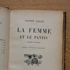 Libros antiguos: LA FEMME ET LE PANTIN. ROMAN ESPAGNOL. ÉDITION DÉFINITIVE ILLUSTRÉE. LOUŸS (PIERRE). Lote 25929152