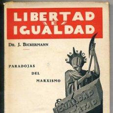 Libros antiguos: LIBERTAD E IGUALDAD. PARADOJAS DEL MARXISMO (1934) . Lote 25931009