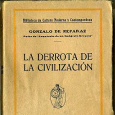 Libri antichi: G. DE REPARAZ : LA DERROTA DE LA CIVILIZACIÓN (1921). Lote 25931310