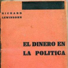 Libros antiguos: EL DINERO EN LA POLÍTICA (1930) . Lote 25931467