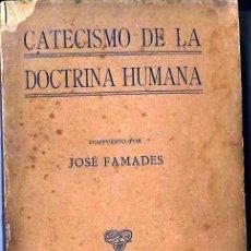 Libros antiguos: FAMADES : CATECISMO DE LA DOCTRINA HUMANA (C. 1920) CATECISMO LIBERTARIO. Lote 25931882