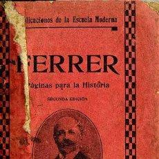 Libros antiguos: FERRER Y GUARDIA : PÁGINAS PARA LA HISTORIA (1912) PUBLICACIONES DE LA ESCUELA MODERNA. Lote 25932011
