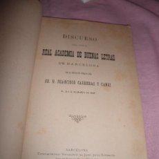 Libros antiguos: DISCURSO ANTE LA REAL ACADEMIA DE BUENAS LETRAS - F.CARRERAS CANDI - AÑO 1898.. Lote 25936575