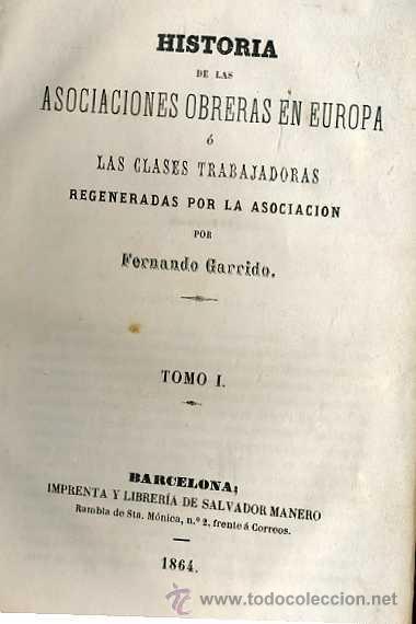 Libros antiguos: GARRIDO : HISTORIA DE LAS ASOCIACIONES OBRERAS EN EUROPA TOMO I (1864) - Foto 2 - 27299977