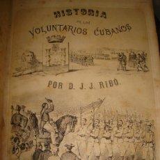 Libros antiguos: GUERRA DE CUBA / SPANISH AMERICAN WAR. HISTORIA DE LOS VOLUNTARIOS DE CUBA 1872 RIBO - 2 TOMOS. Lote 25941657