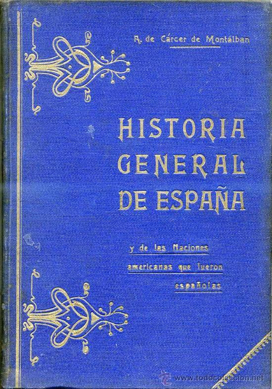 R. CÁRCER DE MONTALBÁN : HISTORIA GENERAL DE ESPAÑA TOMO V (C. 1920) CON LÁMINAS (Libros Antiguos, Raros y Curiosos - Historia - Otros)