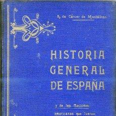 Libros antiguos: R. CÁRCER DE MONTALBÁN : HISTORIA GENERAL DE ESPAÑA TOMO VI (C. 1920) CON LÁMINAS. Lote 25972290