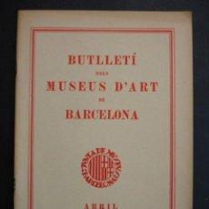 Libros antiguos: BUTLLETÍ DELS MUSEUS D'ART DE BARCELONA. ABRIL 1936. JUNTA DE MUSEUS DE BARCELONA.. Lote 26370070