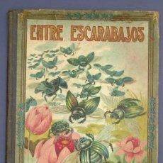 Libros antiguos: ENTRE ESCARABAJOS. EL CANARIO Y EL JILGUERO. MANUEL MARINEL.LO. DIBUJOS DE RICARDO OPISSO, 1918.. Lote 26117675
