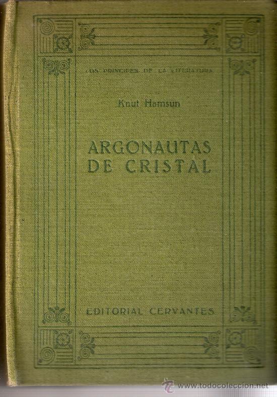 ARGONAUTAS DE CRISTAL. KNUT HAMSUN. EDITORIAL CERVANTES. 1ª EDICIÓN . BARCELONA 1930. (Libros antiguos (hasta 1936), raros y curiosos - Literatura - Narrativa - Otros)