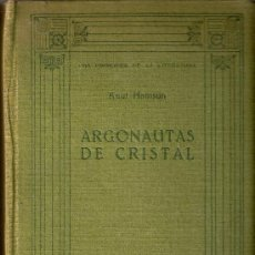 Libros antiguos: ARGONAUTAS DE CRISTAL. KNUT HAMSUN. EDITORIAL CERVANTES. 1ª EDICIÓN . BARCELONA 1930.. Lote 27642047